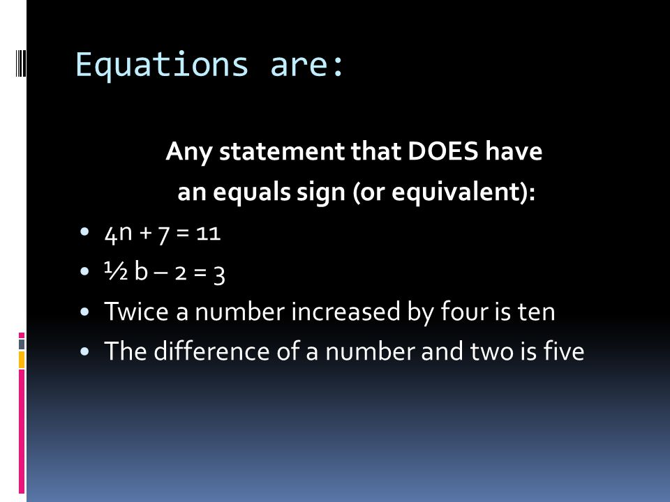 Expressions are: General little statements that DO NOT have an equals sign.