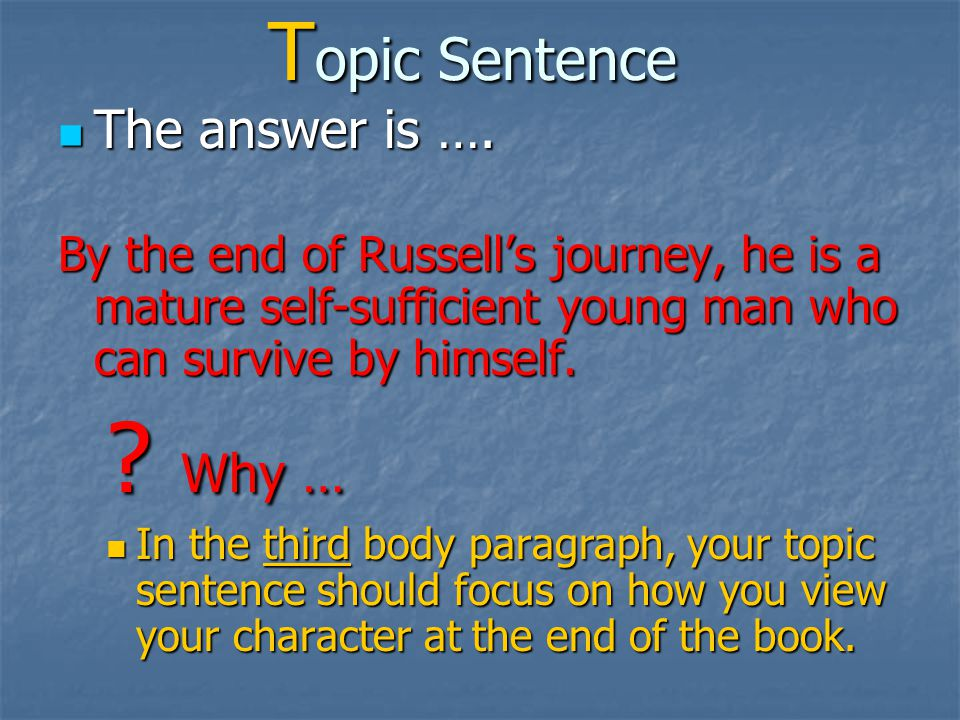 T opic Sentence Which of the following sentences would be the best topic sentence for the third body paragraph ….