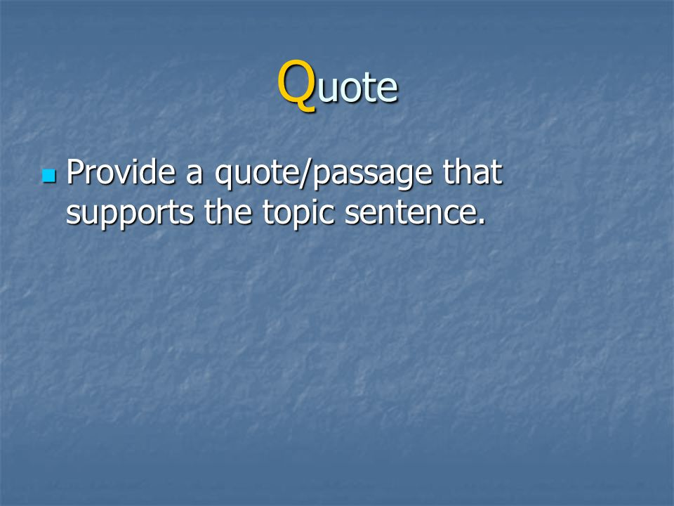 I ntroduce Quote Important Tip: Use the present tense.