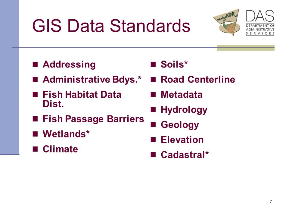 7 GIS Data Standards Addressing Administrative Bdys.* Fish Habitat Data Dist.