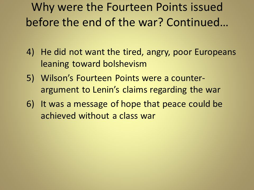 Why were the Fourteen Points issued before the end of the war.