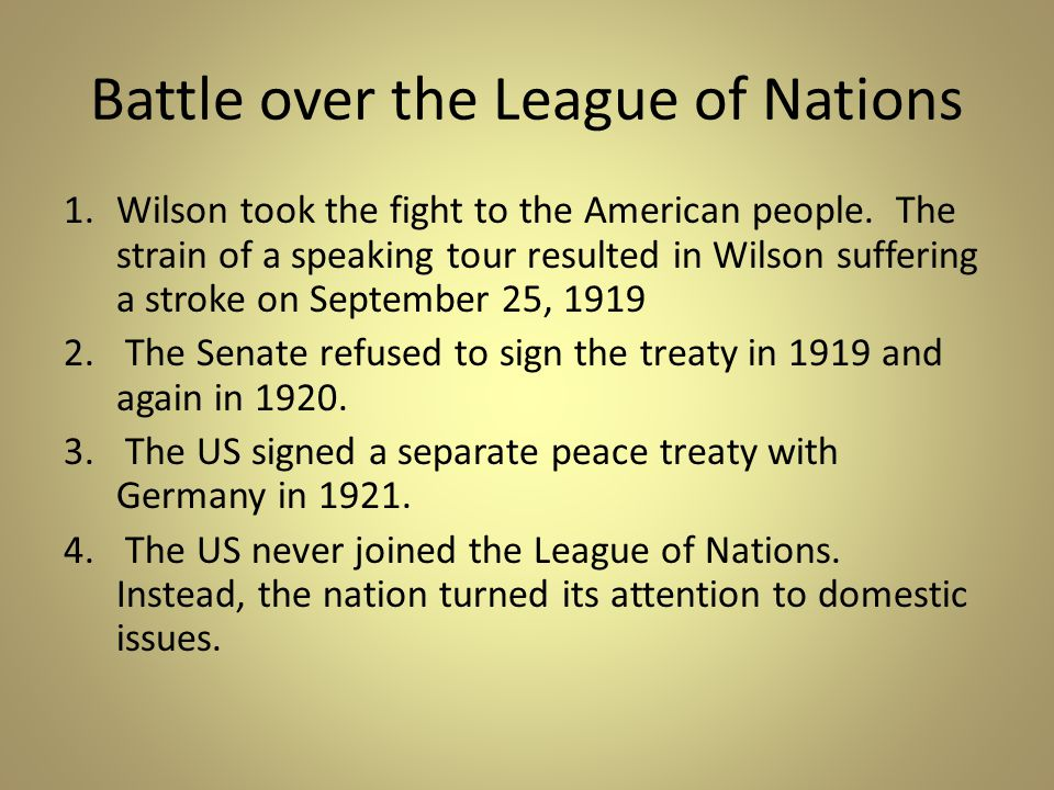 Battle over the League of Nations 1.Wilson took the fight to the American people.