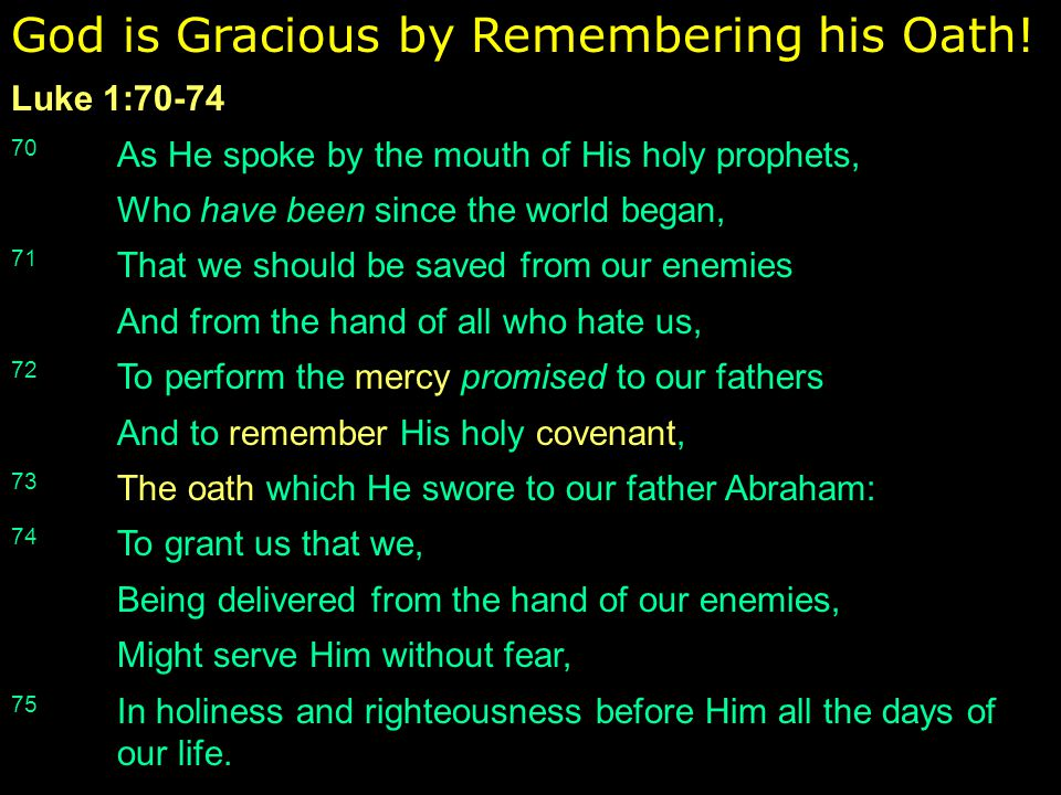 God is Gracious by Remembering his Oath.