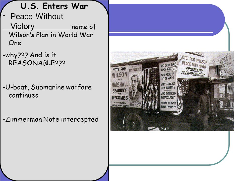 U.S. Enters War - ________________ name of Wilson's Plan in World War One -why .