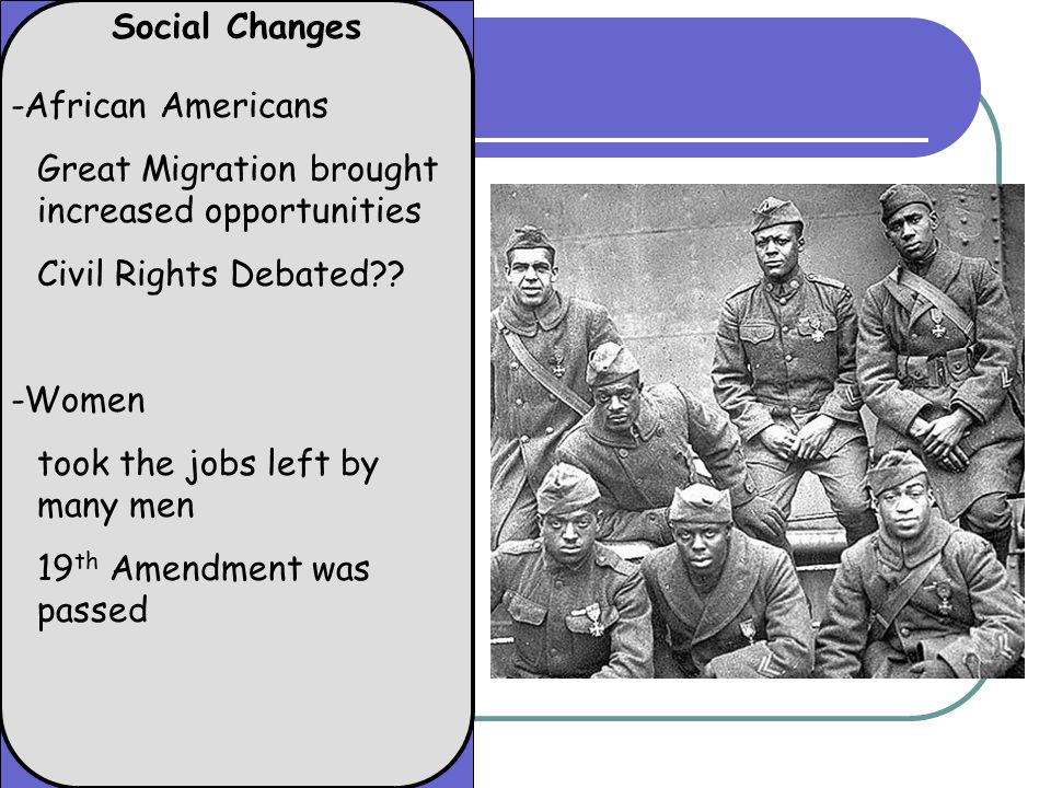 Social Changes -African Americans Great Migration brought increased opportunities Civil Rights Debated .