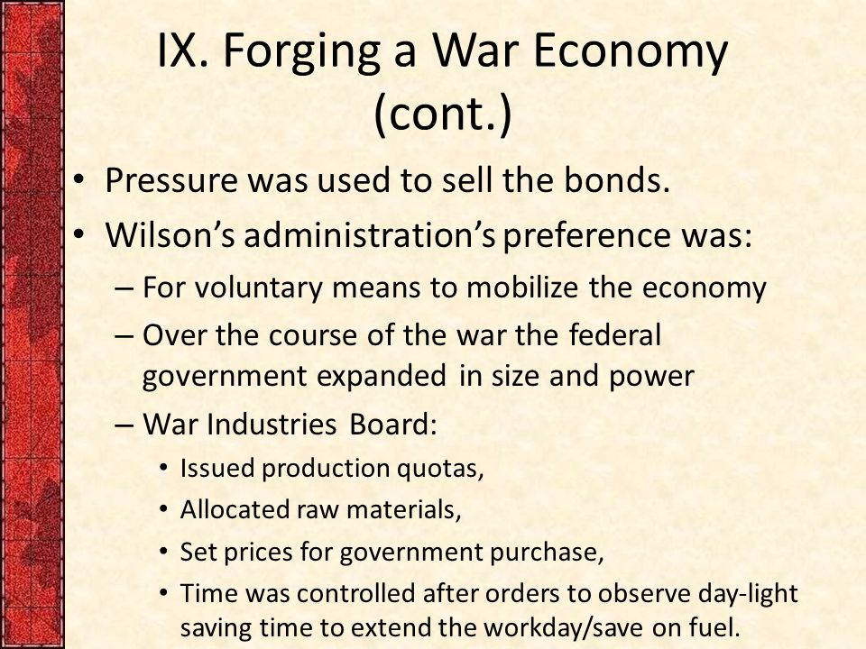 IX. Forging a War Economy (cont.) Pressure was used to sell the bonds.