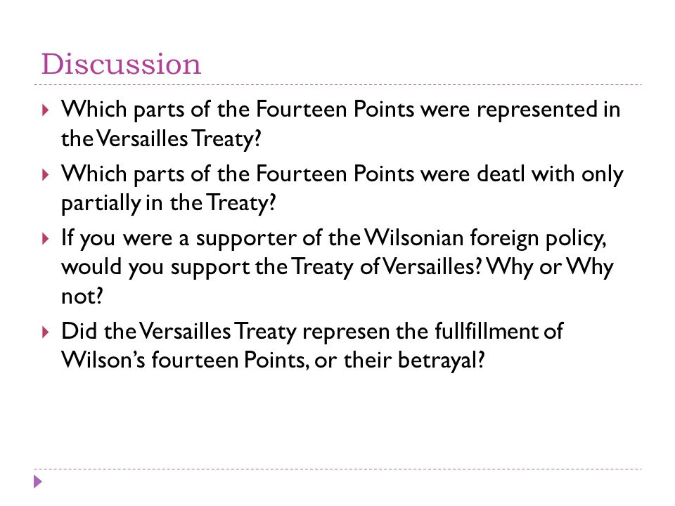 Discussion  Which parts of the Fourteen Points were represented in the Versailles Treaty.