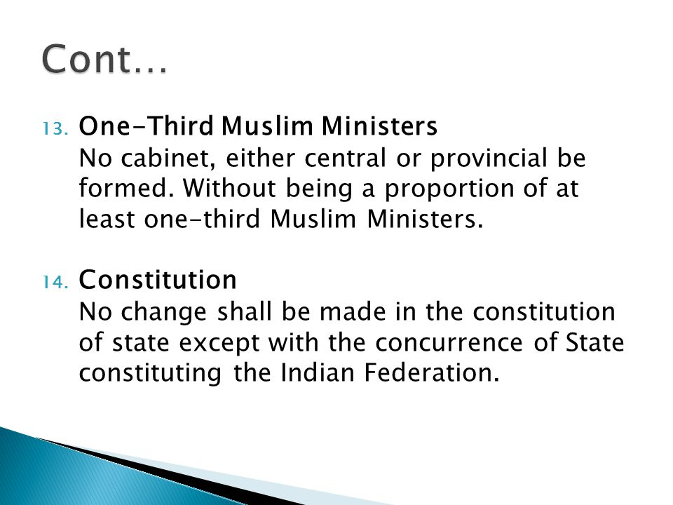 13. One-Third Muslim Ministers No cabinet, either central or provincial be formed.