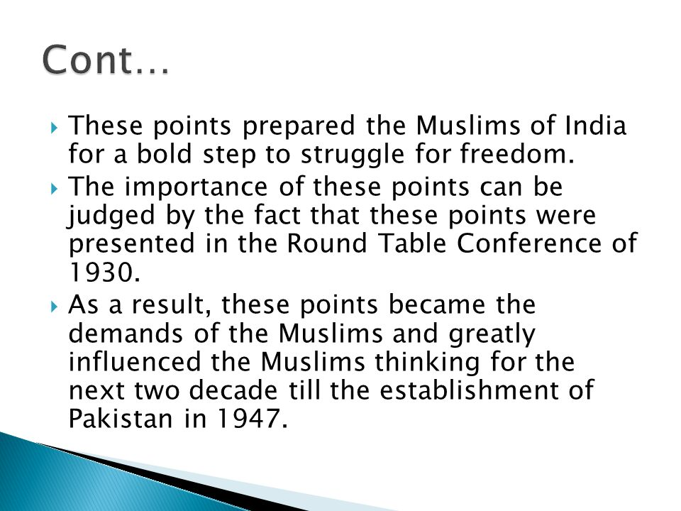  These points prepared the Muslims of India for a bold step to struggle for freedom.