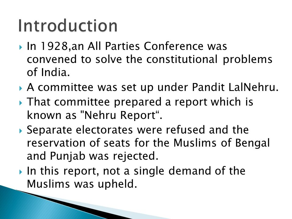  In 1928,an All Parties Conference was convened to solve the constitutional problems of India.