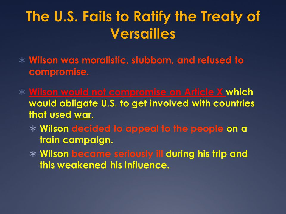 The U.S. Fails to Ratify the Treaty of Versailles  German, Italian, and Russian Americans felt that the treaty was unfair to their home lands.  Isol