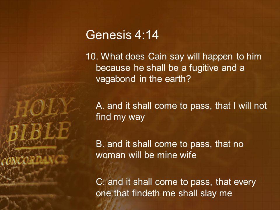 Genesis 4:14 10.