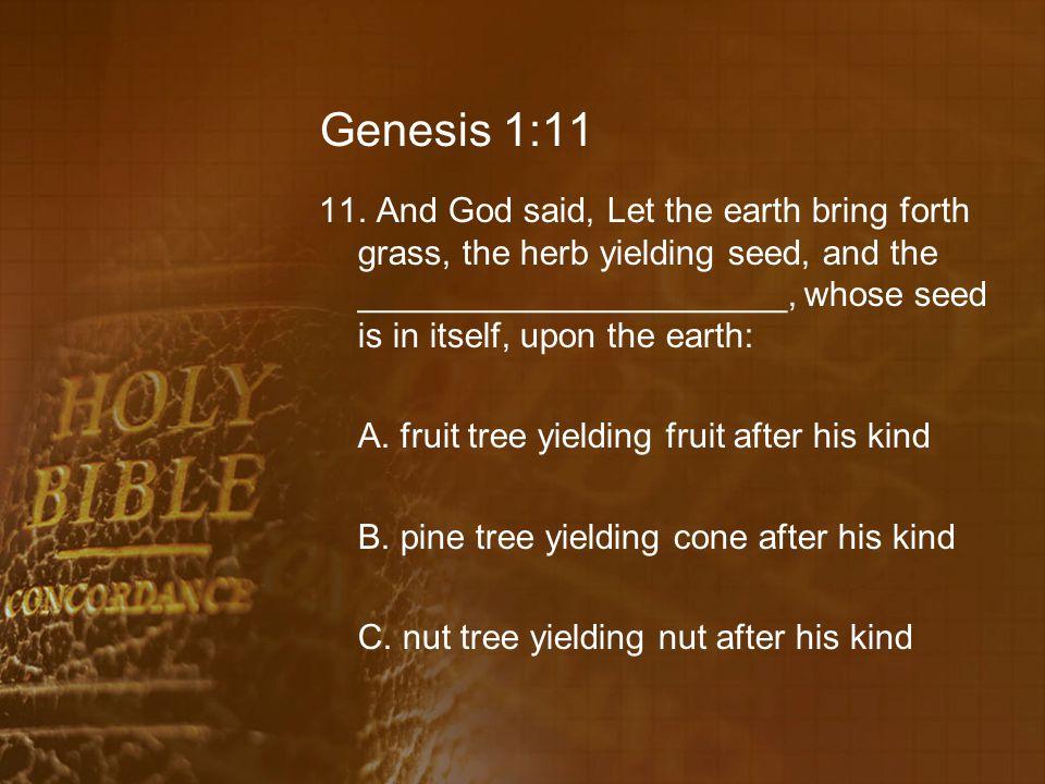Genesis 1:11 11.