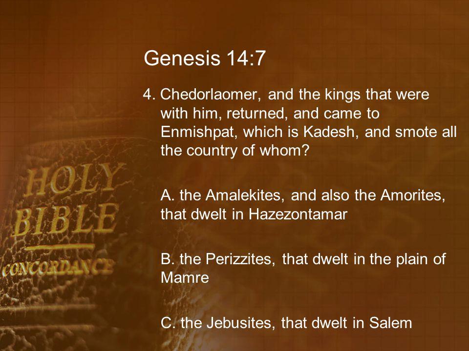 Genesis 14:7 4.