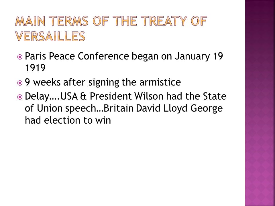  Paris Peace Conference began on January 19 1919  9 weeks after signing the armistice  Delay….USA & President Wilson had the State of Union speech…