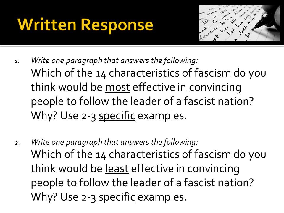 1. Write one paragraph that answers the following: Which of the 14 characteristics of fascism do you think would be most effective in convincing peopl