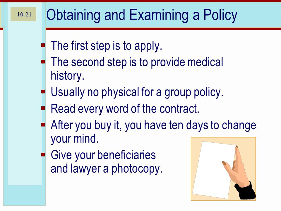 10-21 Obtaining and Examining a Policy  The first step is to apply.
