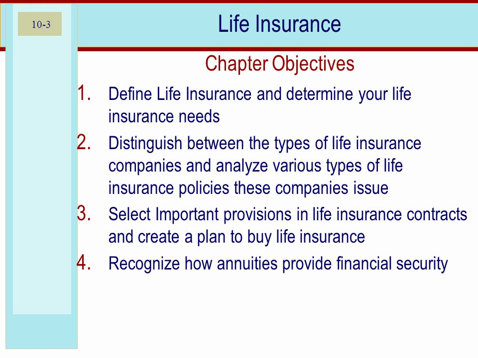 10-3 Life Insurance Chapter Objectives 1.