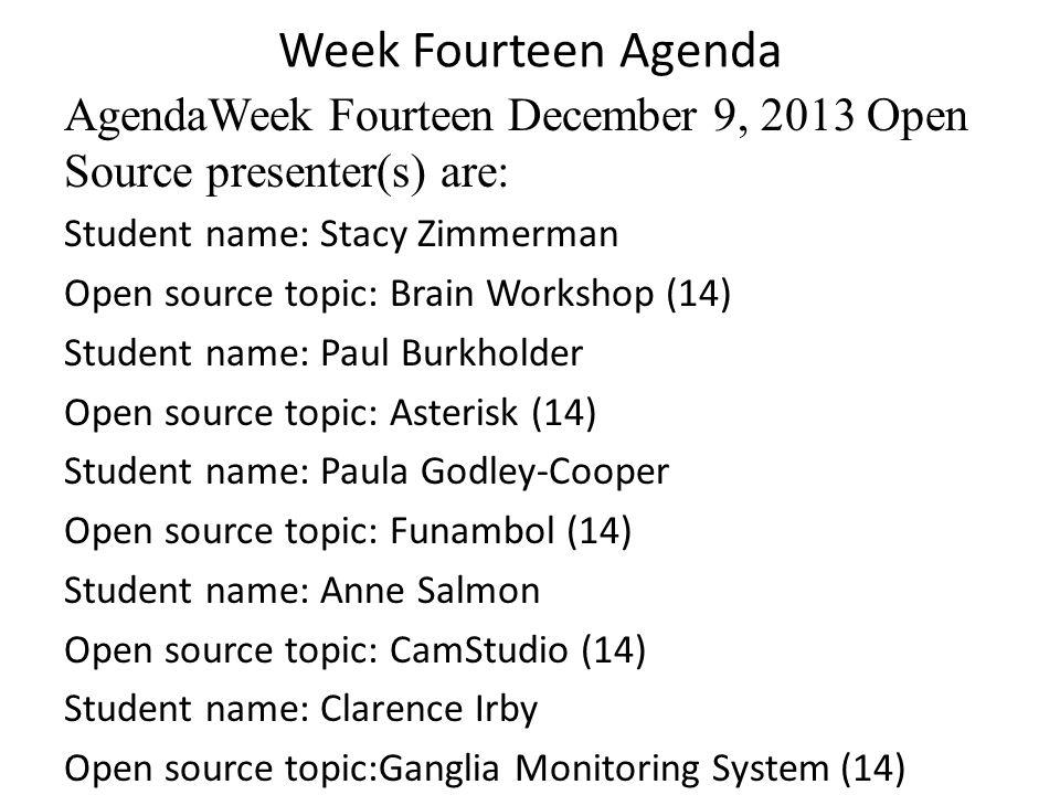 Week Fourteen Agenda Agenda Week Fourteen December 9, 2013 Open Source presenter(s) are: Student name: Nathan Stockwell Open source topic: DD-WRT (14)