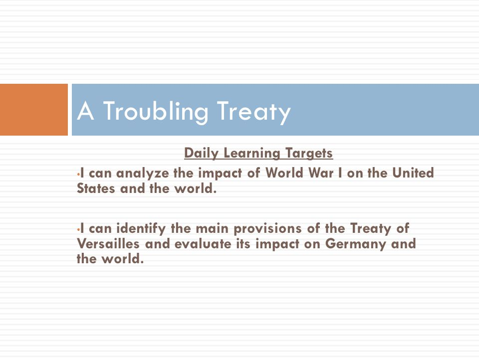 Daily Learning Targets I can analyze the impact of World War I on the United States and the world.
