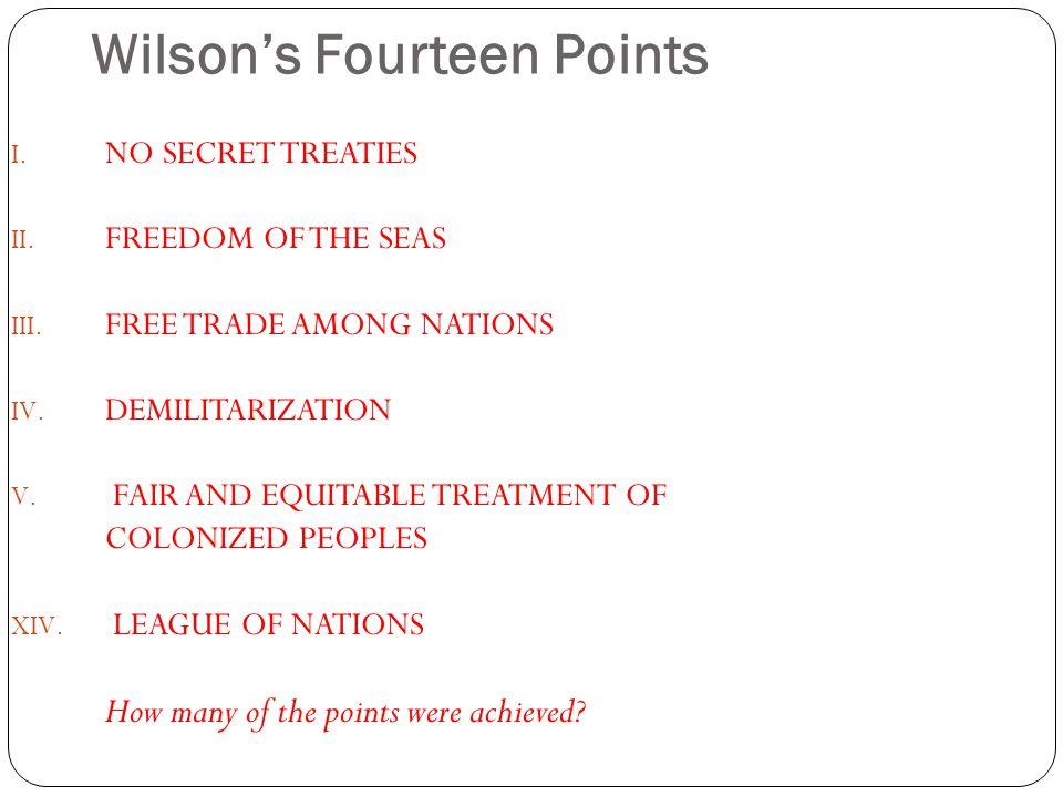 Wilson's Fourteen Points I. NO SECRET TREATIES II.