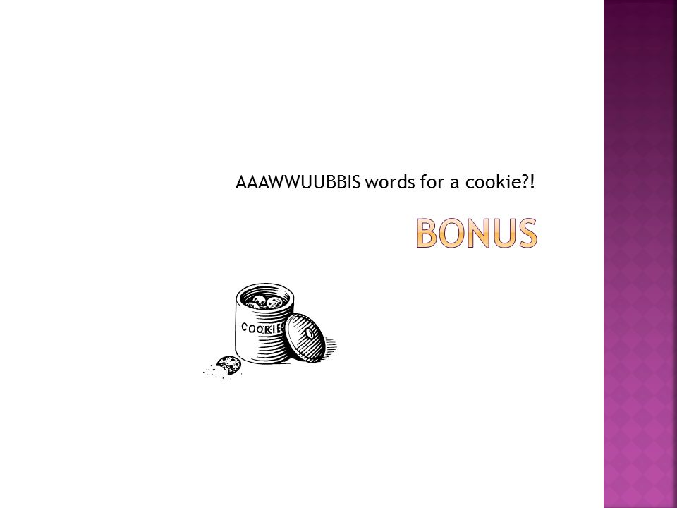 AAAWWUUBBIS words for a cookie !