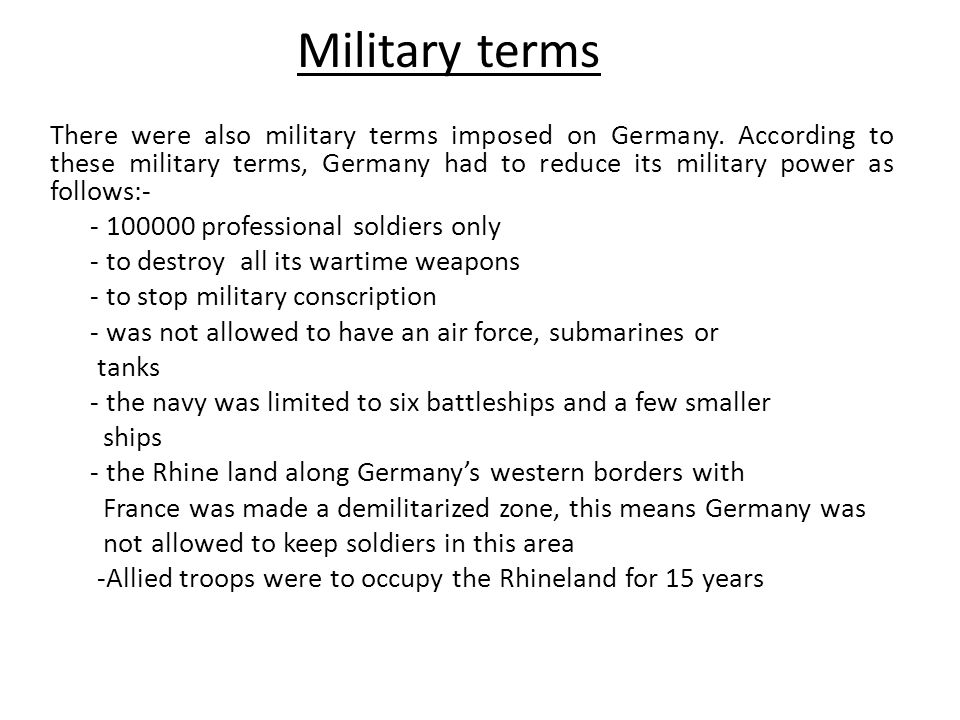 Military terms There were also military terms imposed on Germany.