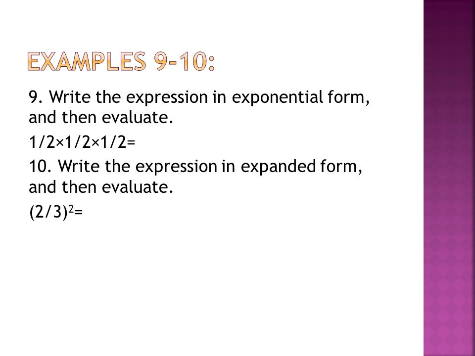 9. Write the expression in exponential form, and then evaluate.