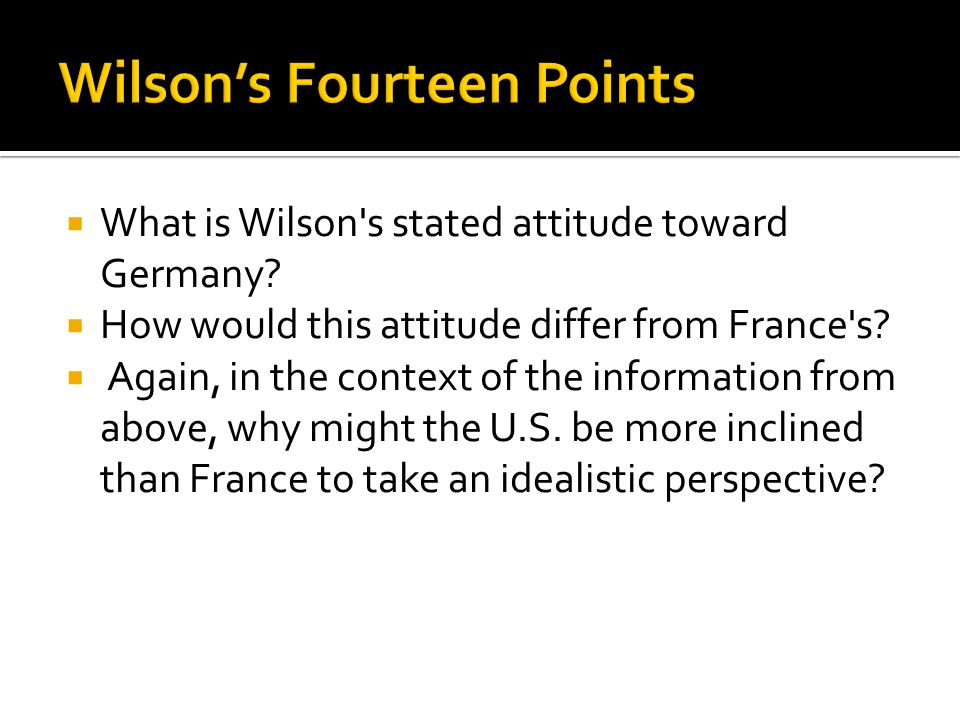  What is Wilson s stated attitude toward Germany.