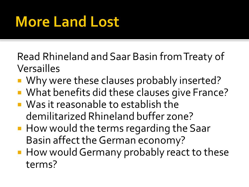 Read Rhineland and Saar Basin from Treaty of Versailles  Why were these clauses probably inserted.