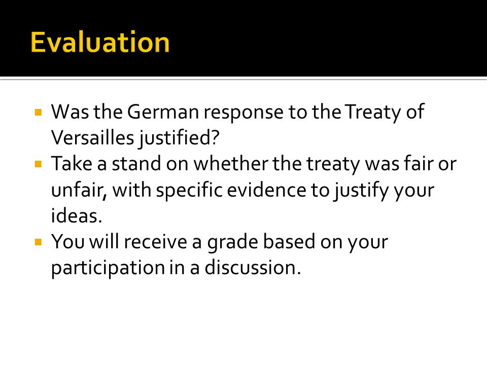  Was the German response to the Treaty of Versailles justified.