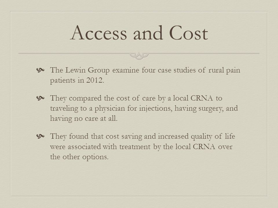 Access and Cost  The Lewin Group examine four case studies of rural pain patients in 2012.