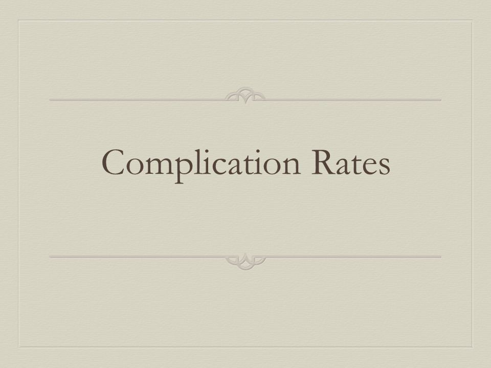 Complication Rates