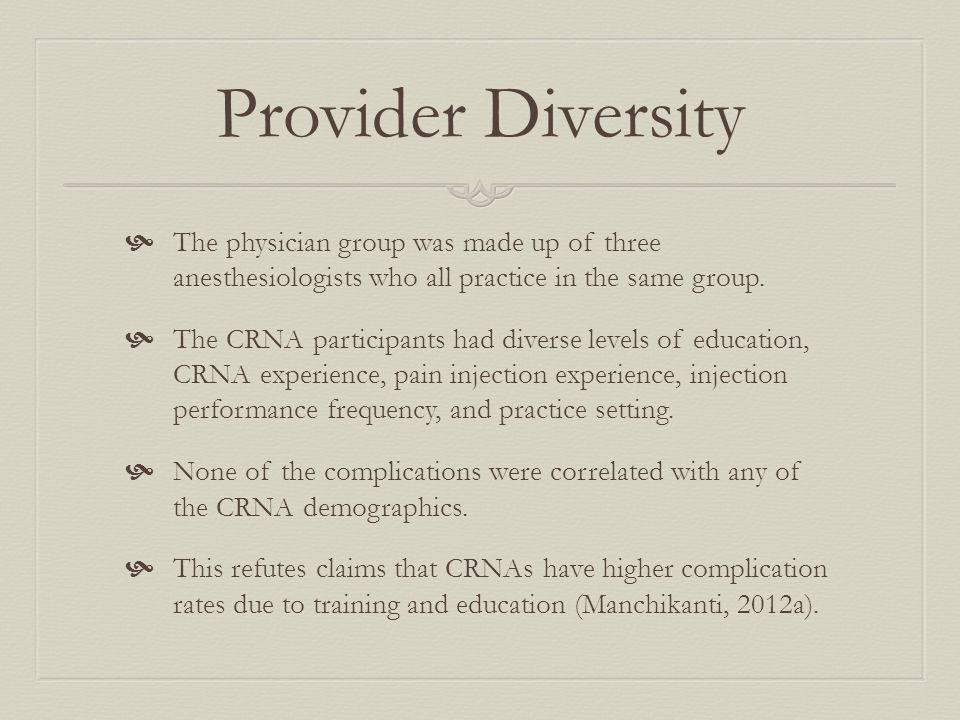 Provider Diversity TThe physician group was made up of three anesthesiologists who all practice in the same group.