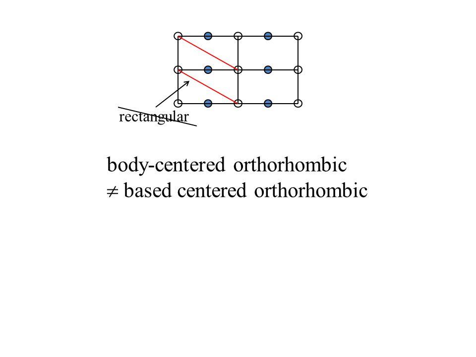 rectangular body-centered orthorhombic  based centered orthorhombic