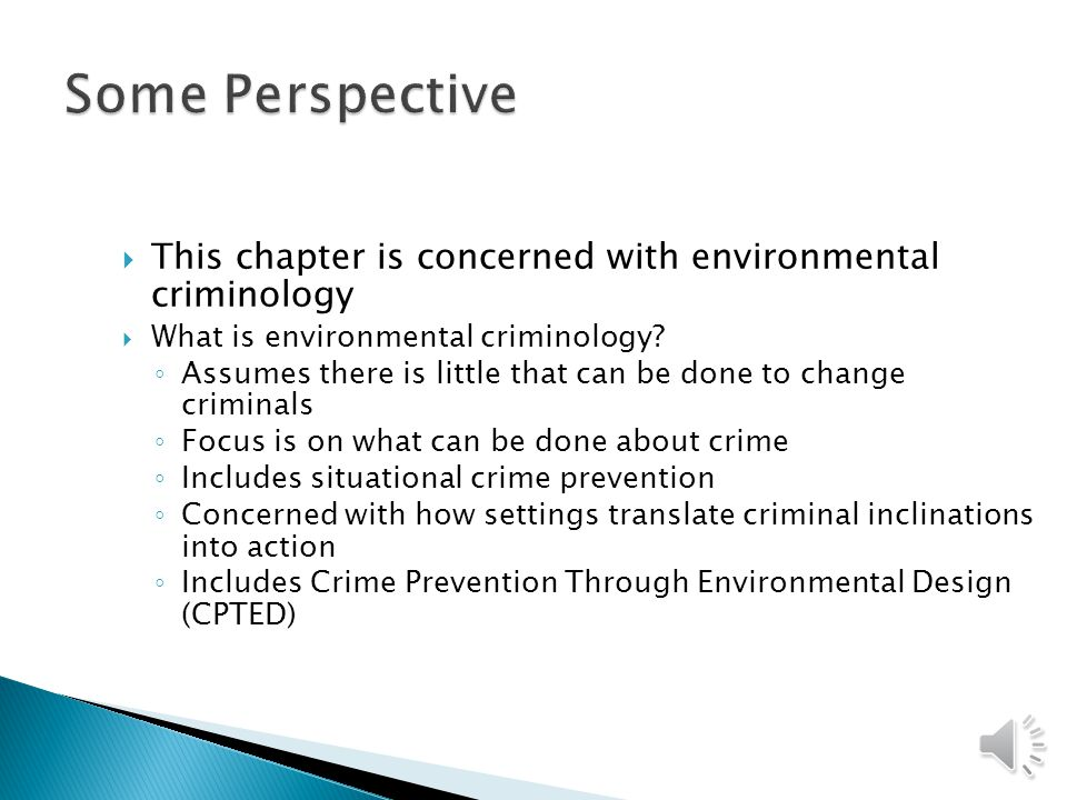  This chapter is concerned with environmental criminology  What is environmental criminology.