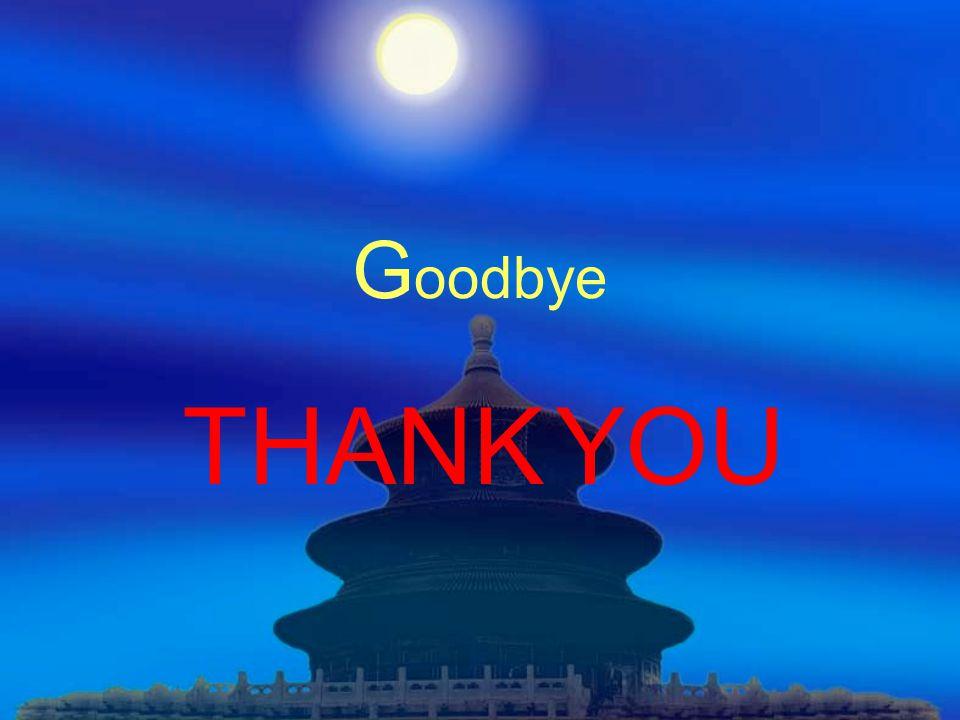 G oodbye THANK YOU
