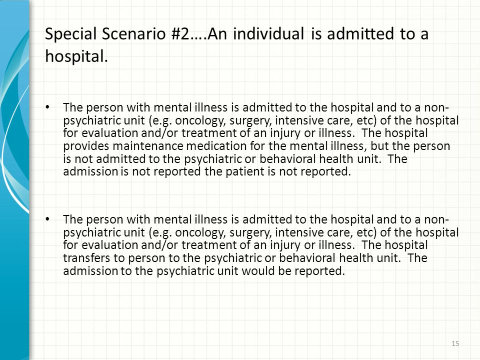 Special Scenario #2….An individual is admitted to a hospital.