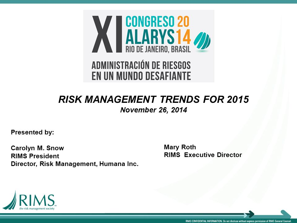 RISK MANAGEMENT TRENDS FOR 2015 November 26, 2014 Presented by: Carolyn M.