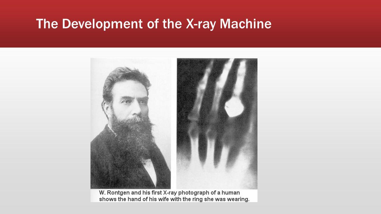 The Development of the X-ray Machine
