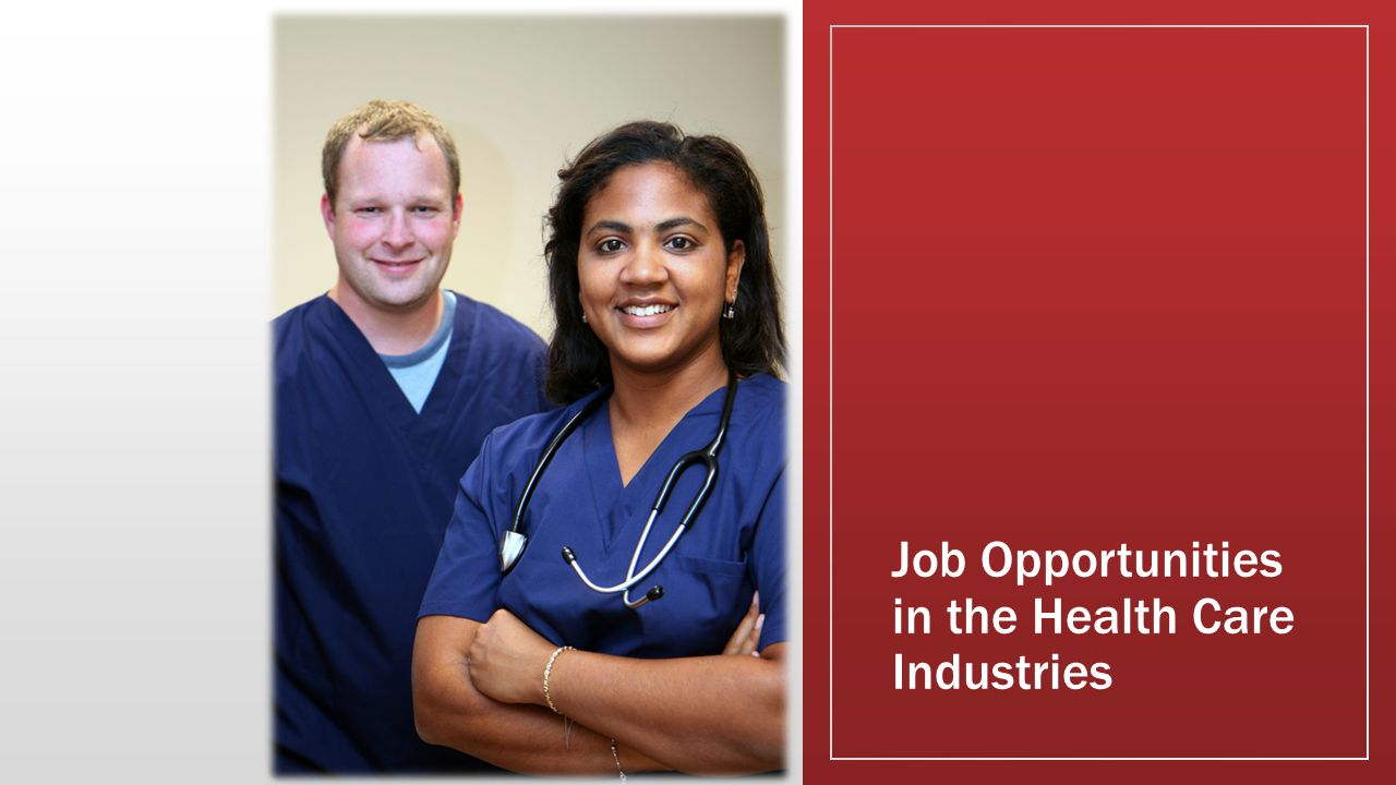 Job Opportunities in the Health Care Industries