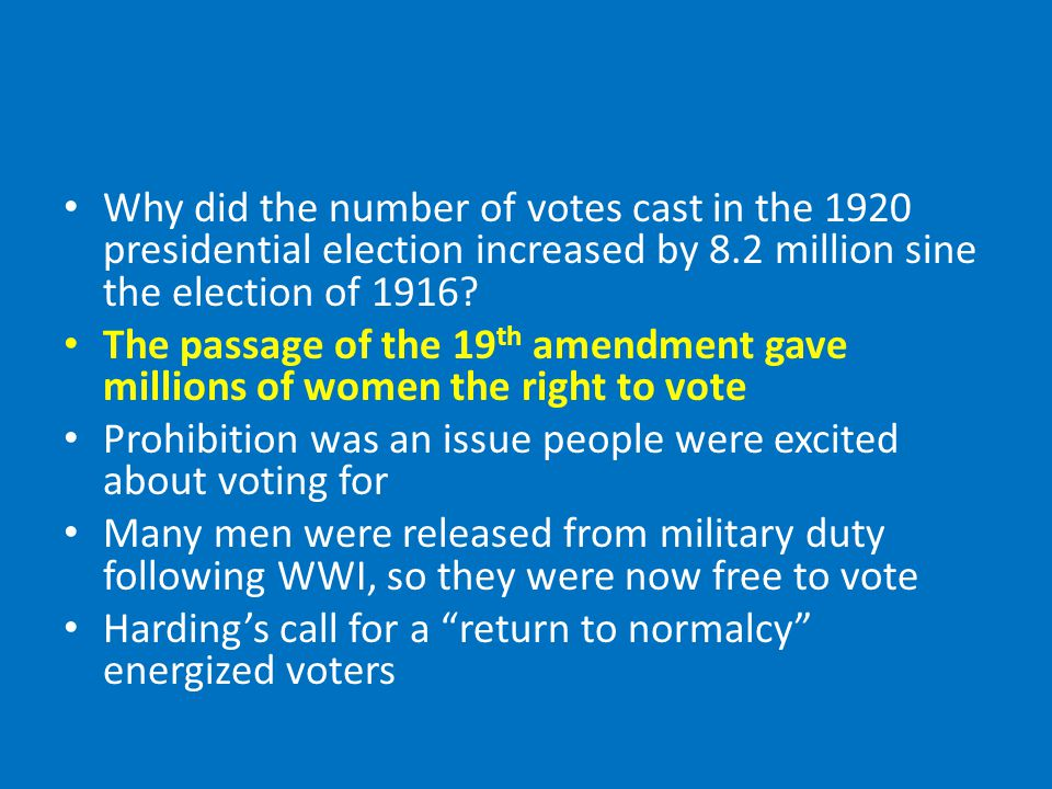 Why did the number of votes cast in the 1920 presidential election increased by 8.2 million sine the election of 1916.