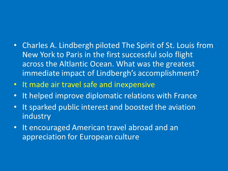 Charles A.Lindbergh piloted The Spirit of St.
