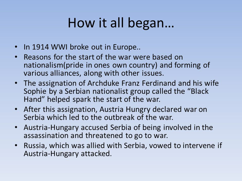 How it all began… In 1914 WWI broke out in Europe..