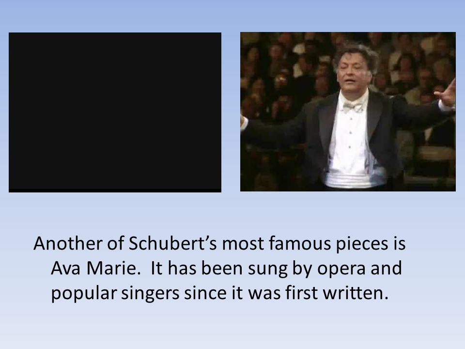Another of Schubert's most famous pieces is Ava Marie.