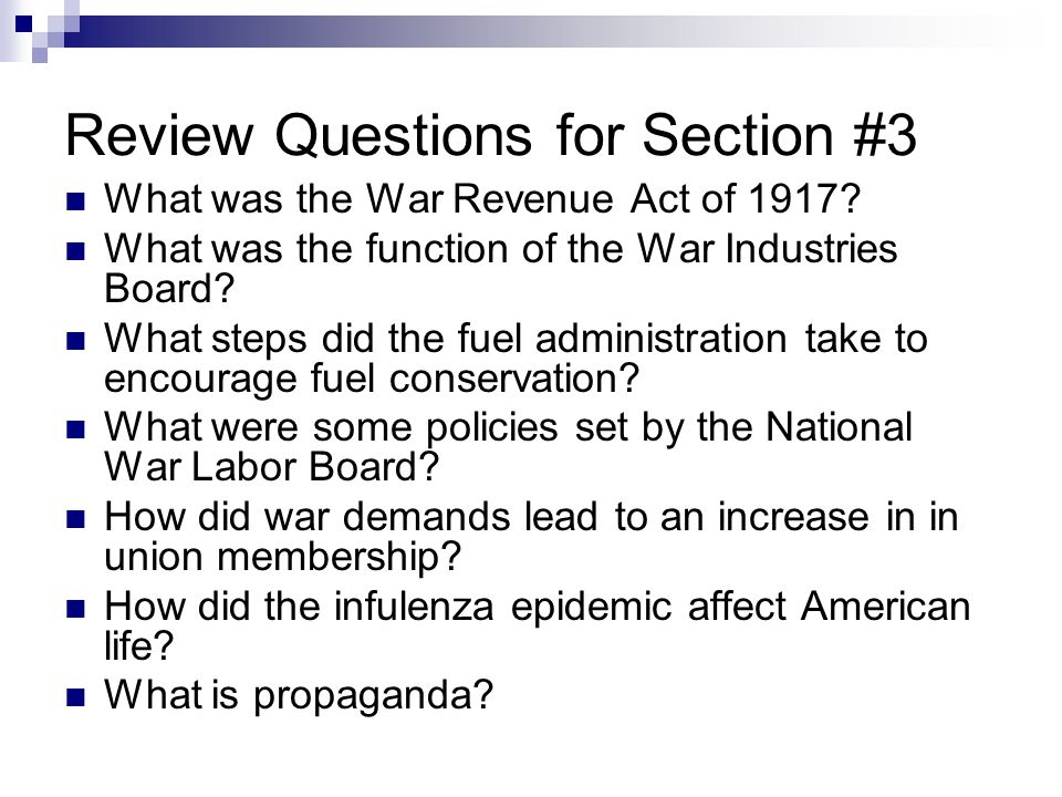 Review Questions for Section #3 What was the War Revenue Act of 1917.