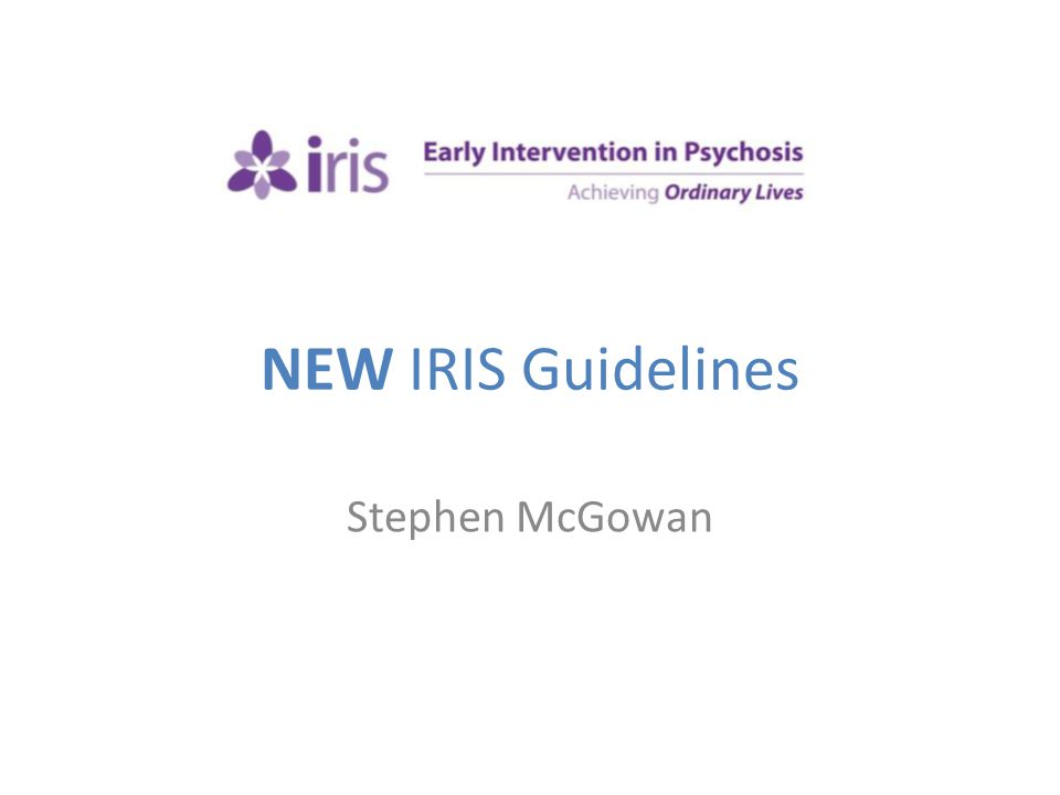 NEW IRIS Guidelines Stephen McGowan