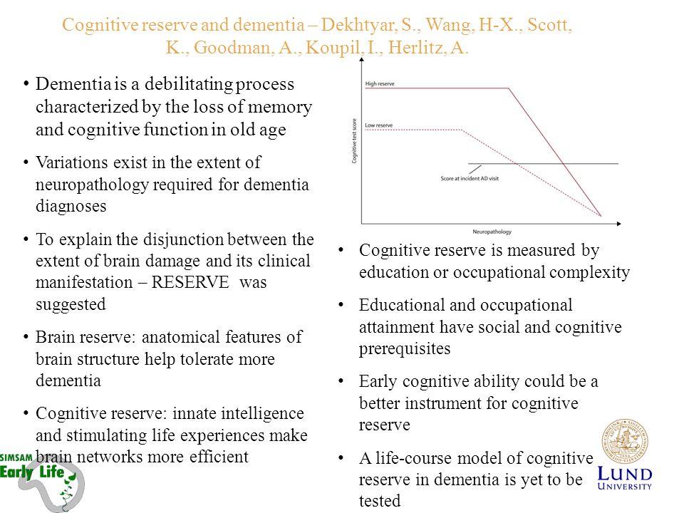 Cognitive reserve and dementia – Dekhtyar, S., Wang, H-X., Scott, K., Goodman, A., Koupil, I., Herlitz, A.