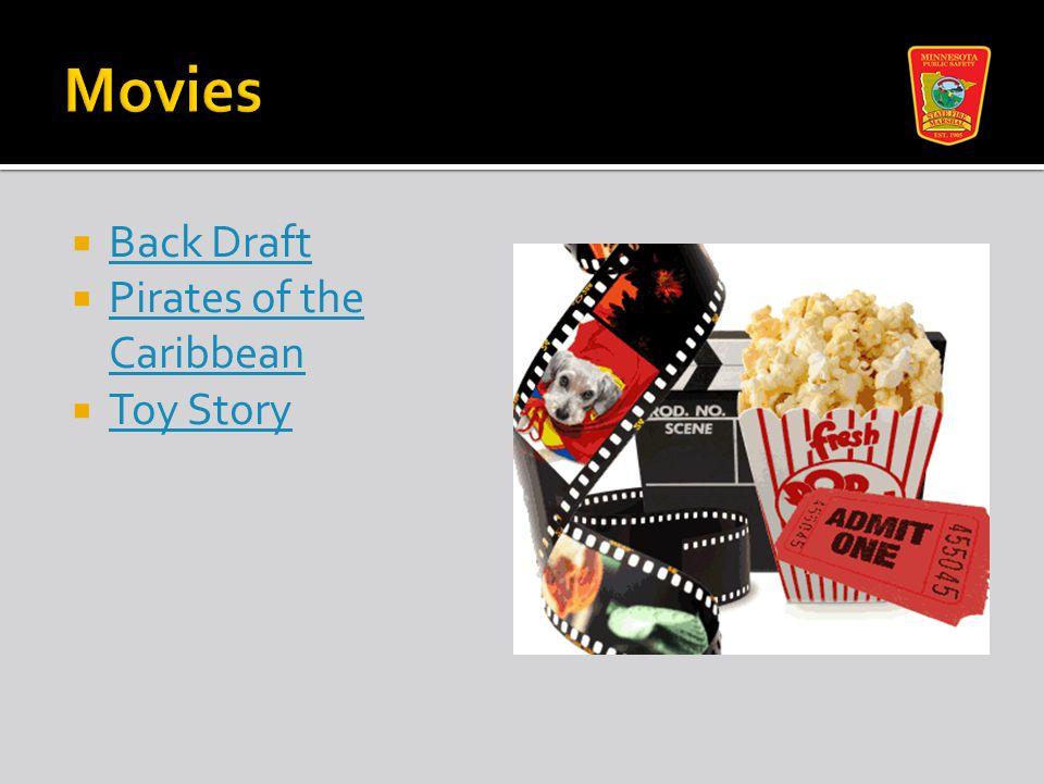  Back Draft Back Draft  Pirates of the Caribbean Pirates of the Caribbean  Toy Story Toy Story