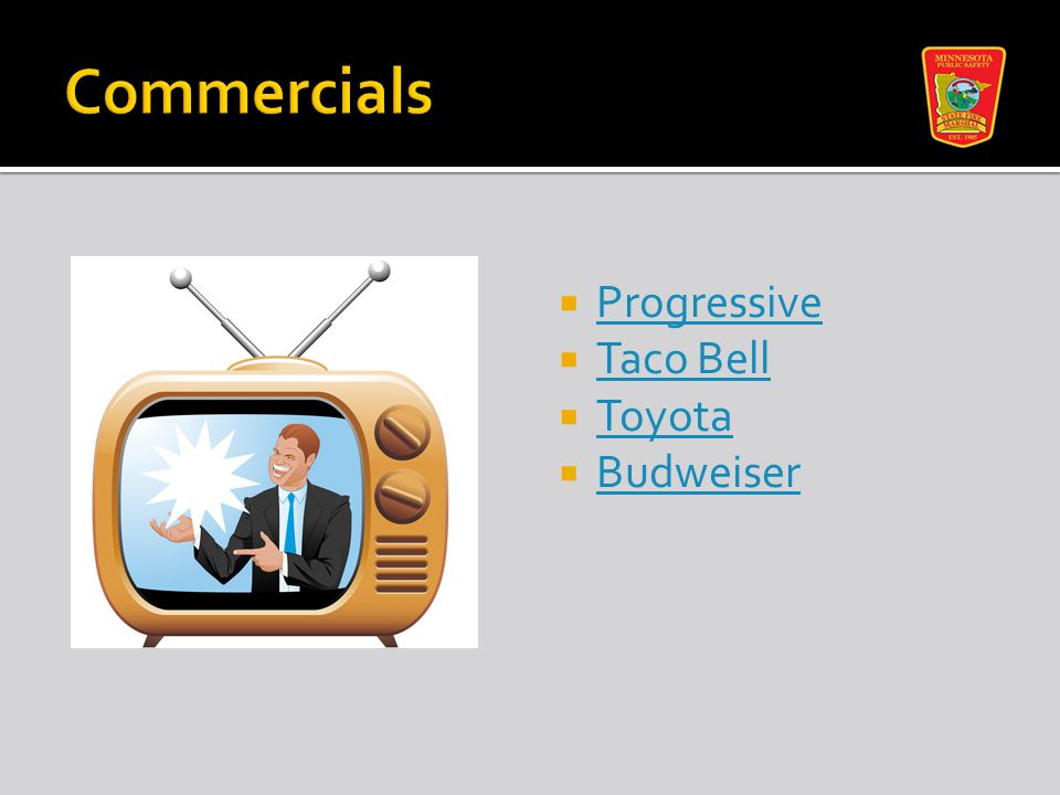  Progressive Progressive  Taco Bell Taco Bell  Toyota Toyota  Budweiser Budweiser